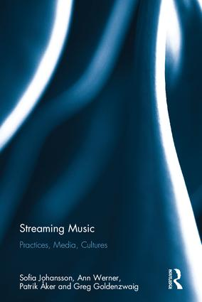 Streaming Music: Practices, Media, Cultures, 1st Edition (Hardback) book cover