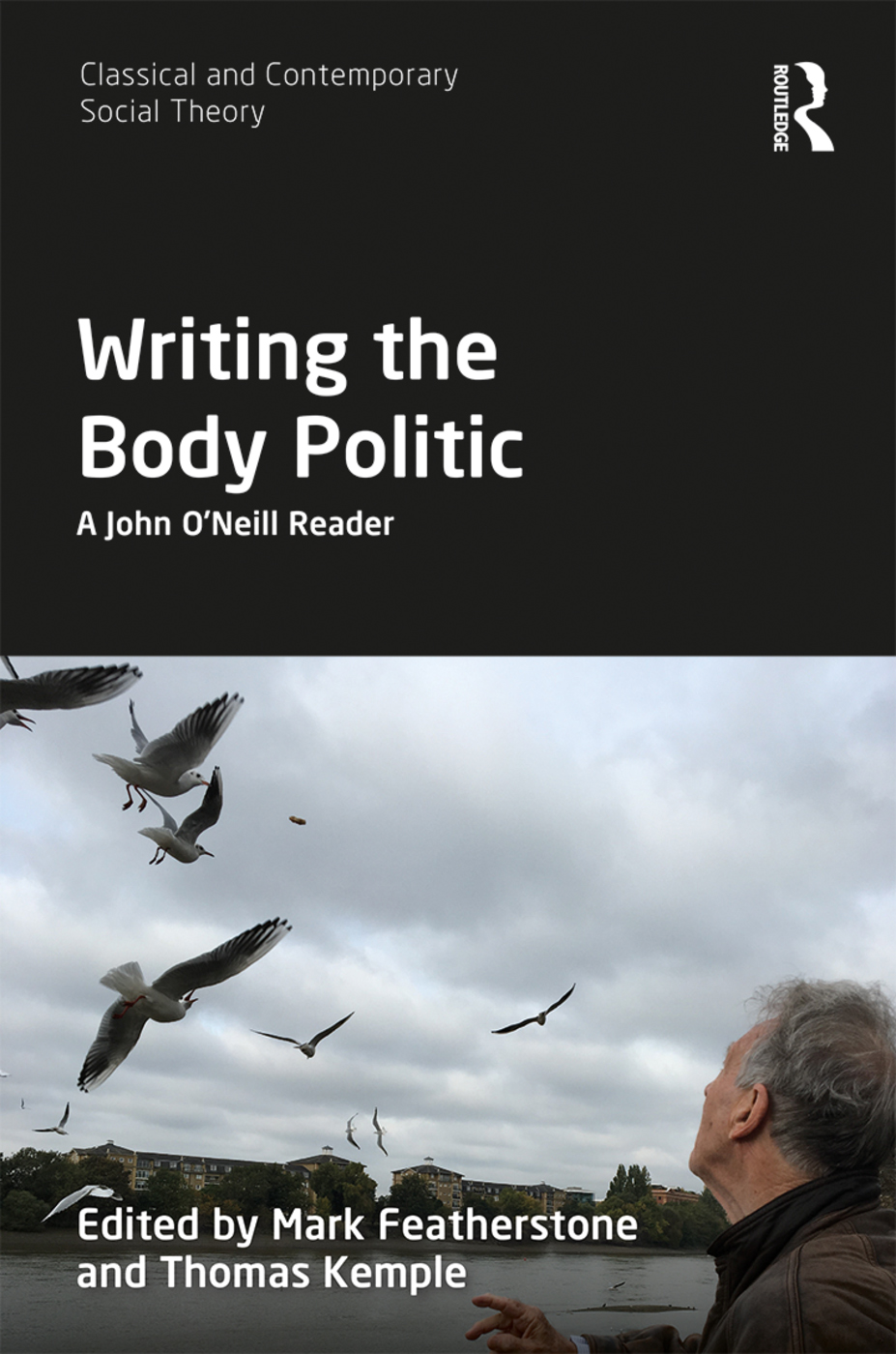 Writing the Body Politic: A John O'Neill Reader, 1st Edition (Hardback) book cover