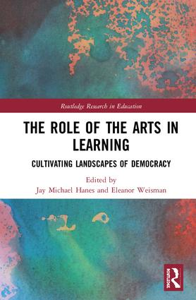 The Role of the Arts in Learning: Cultivating Landscapes of Democracy (Hardback) book cover