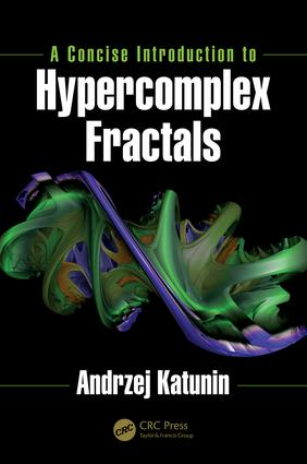 A Concise Introduction to Hypercomplex Fractals: 1st Edition (Hardback) book cover
