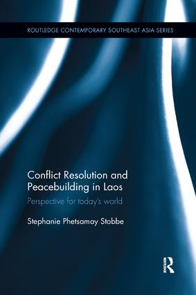 Conflict Resolution and Peacebuilding in Laos: Perspective for Today's World, 1st Edition (e-Book) book cover