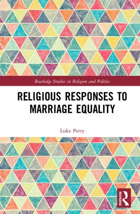 Religious Responses to Marriage Equality: 1st Edition (Hardback) book cover