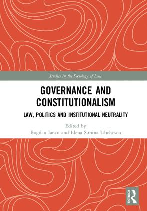 Governance and Constitutionalism: Law, Politics and Institutional Neutrality, 1st Edition (Hardback) book cover