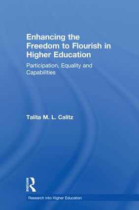 Enhancing the Freedom to Flourish in Higher Education: Participation, Equality and Capabilities, 1st Edition (Hardback) book cover