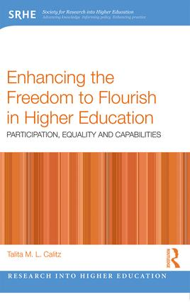 Enhancing the Freedom to Flourish in Higher Education: Participation, Equality and Capabilities, 1st Edition (e-Book) book cover