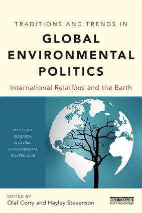 Traditions and Trends in Global Environmental Politics: International Relations and the Earth (Paperback) book cover