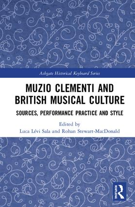 Muzio Clementi and British Musical Culture: Sources, Performance Practice and Style book cover