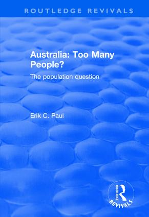 Australia: Too Many People? - The Population Question: Too Many People? - The Population Question, 1st Edition (Hardback) book cover