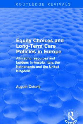 Equity Choices and Long-Term Care Policies in Europe: Allocating Resources and Burdens in Austria, Italy, the Netherlands and the United Kingdom, 1st Edition (Hardback) book cover