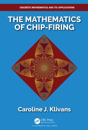 The Mathematics of Chip-Firing: 1st Edition (Paperback) book cover