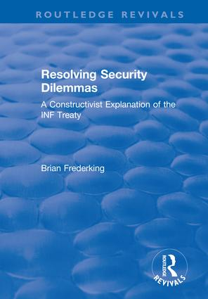 Resolving Security Dilemmas: A Constructivist Explanation of the INF Treaty (Hardback) book cover