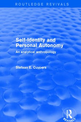 Self-Identity and Personal Autonomy: An Analytical Anthropology, 1st Edition (Hardback) book cover