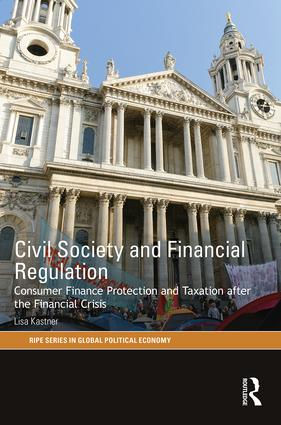 Civil Society and Financial Regulation: Consumer Finance Protection and Taxation after the Financial Crisis book cover