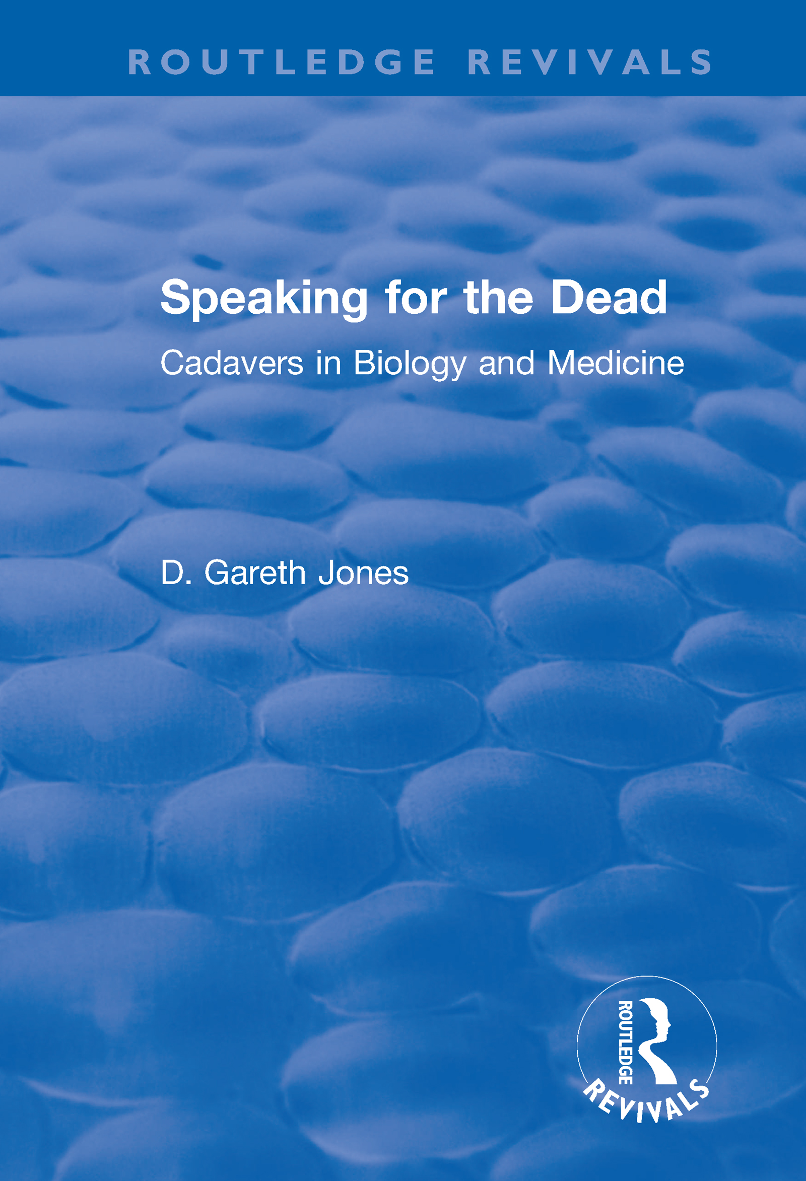 Speaking for the Dead: Cadavers in Biology and Medicine