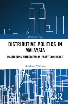 Distributive Politics in Malaysia: Maintaining Authoritarian Party Dominance book cover