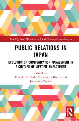 Public Relations in Japan: Evolution of Communication Management in a Culture of Lifetime Employment, 1st Edition (Hardback) book cover