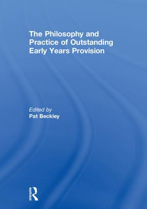 The Philosophy and Practice of Outstanding Early Years Provision: 1st Edition (Hardback) book cover