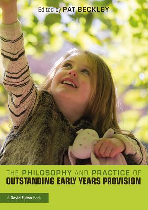 The Philosophy and Practice of Outstanding Early Years Provision book cover