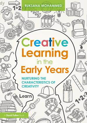 Creative Learning in the Early Years: Nurturing the Characteristics of Creativity (Paperback) book cover