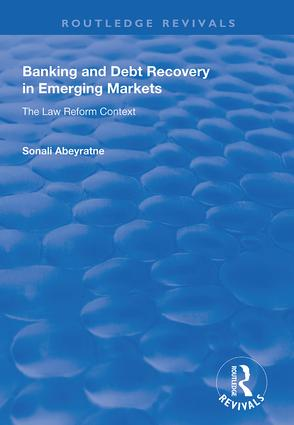 Banking and Debt Recovery in Emerging Markets: The Law Reform Context book cover