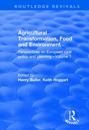 Agricultural Transformation, Food and Environment: Perspectives on European Rural Policy and Planning - Volume 1, 1st Edition (Hardback) book cover