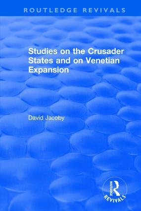 Studies on the Crusader States and on Venetian Expansion: Studies on the Crusader States and on Venetian Expansion, 1st Edition (Hardback) book cover