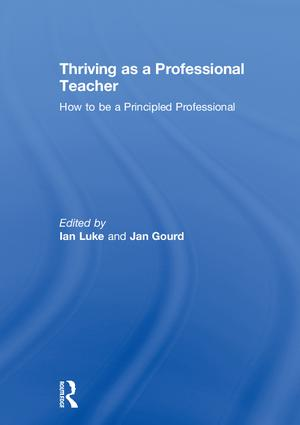 Thriving as a Professional Teacher: How to be a Principled Professional, 1st Edition (Hardback) book cover