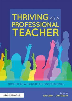 Thriving as a Professional Teacher: How to be a Principled Professional book cover