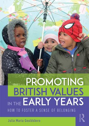 Promoting British Values in the Early Years: How to Foster a Sense of Belonging book cover