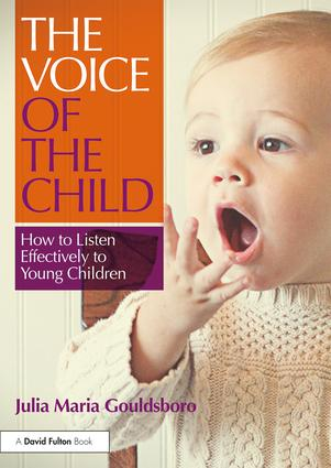 The Voice of the Child: How to Listen Effectively to Young Children book cover