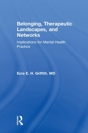 Belonging, Therapeutic Landscapes, and Networks: Implications for Mental Health Practice book cover