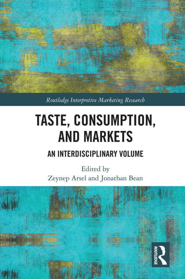Taste, Consumption and Markets: An Interdisciplinary Volume, 1st Edition (Hardback) book cover