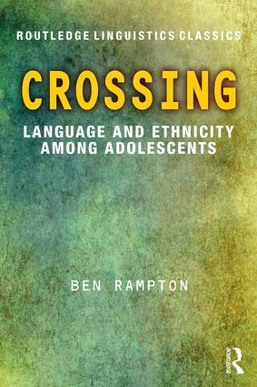 Crossing: Language and Ethnicity among Adolescents, 3rd Edition (Paperback) book cover
