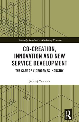 Co-Creation, Innovation and New Service Development: The Case of Videogames Industry book cover