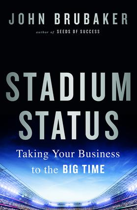 Stadium Status: Taking Your Business to the Big Time, 1st Edition (Hardback) book cover