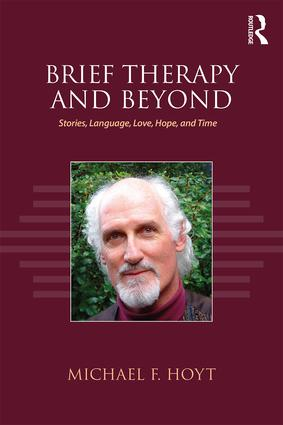 Brief Therapy and Beyond: Stories, Language, Love, Hope, and Time book cover