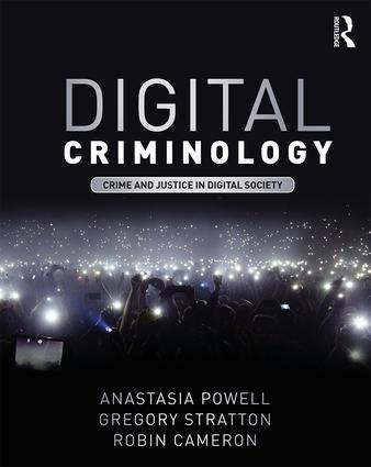 Digital Criminology: Crime and Justice in Digital Society, 1st Edition (Paperback) book cover