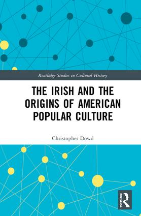 The Irish and the Origins of American Popular Culture book cover