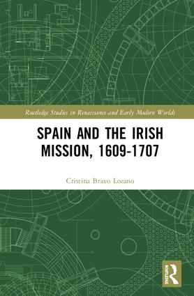 Spain and the Irish Mission, 1609-1707: 1st Edition (e-Book) book cover