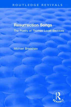 Resurrection Songs: The Poetry of Thomas Lovell Beddoes book cover
