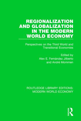 Regionalization and Globalization in the Modern World Economy: Perspectives on the Third World and Transitional Economies book cover