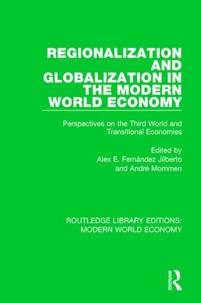 Regionalization and Globalization in the Modern World Economy: Perspectives on the Third World and Transitional Economies, 1st Edition (Paperback) book cover
