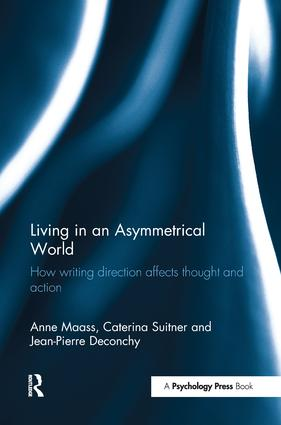 Living in an Asymmetrical World: How writing direction affects thought and action, 1st Edition (Paperback) book cover