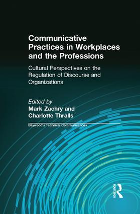 Communicative Practices in Workplaces and the Professions: Cultural Perspectives on the Regulation of Discourse and Organizations, 1st Edition (Paperback) book cover