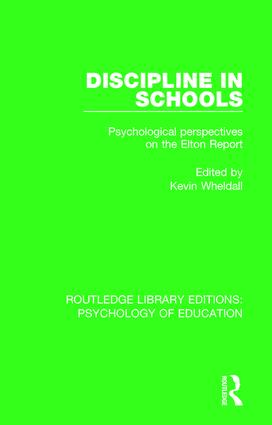 Discipline in Schools: Psychological Perspectives on the Elton Report book cover