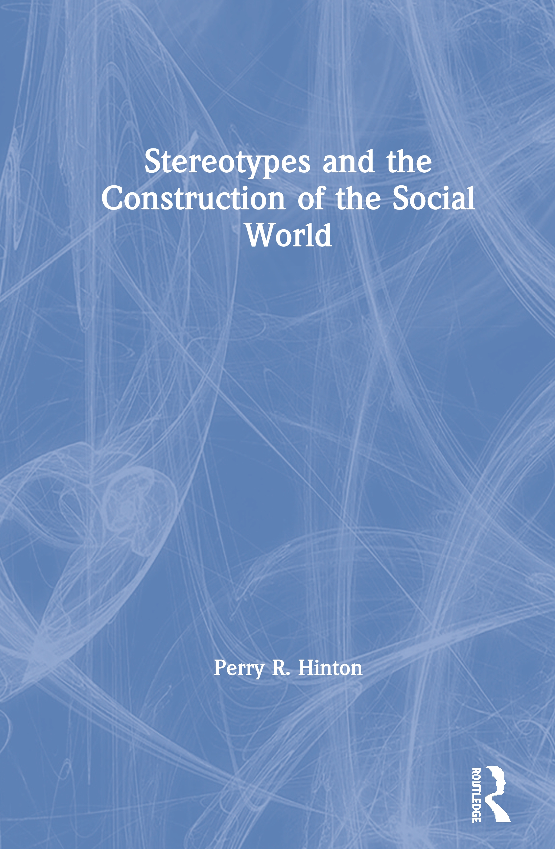 Stereotypes and the Construction of the Social World book cover
