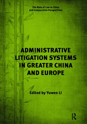 Administrative Litigation Systems in Greater China and Europe: 1st Edition (Paperback) book cover