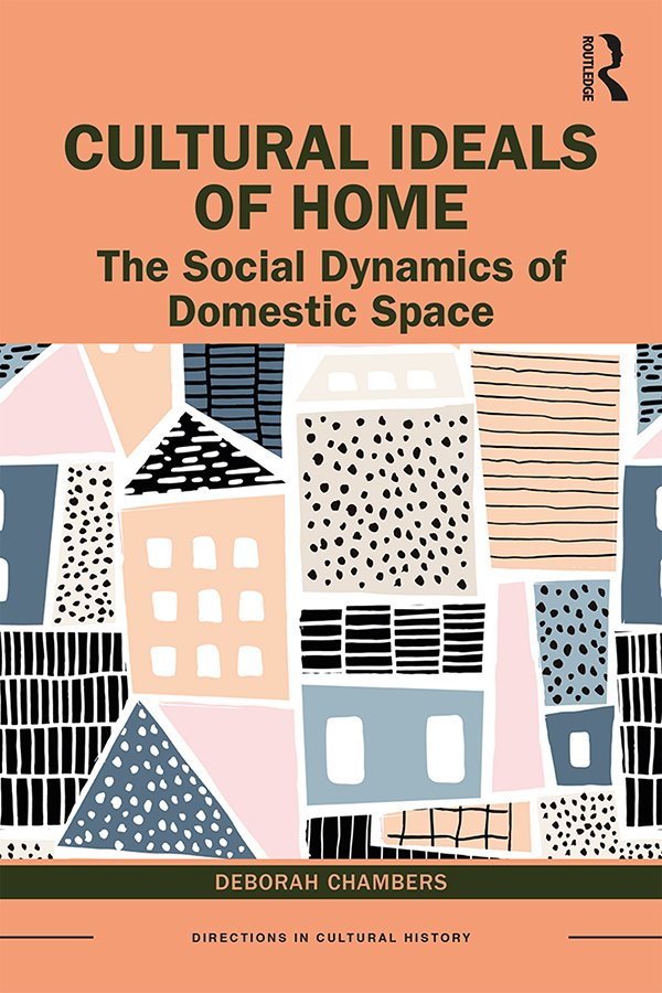 Cultural Ideals of Home: The Social Dynamics of Domestic Space, 1st Edition (Paperback) book cover