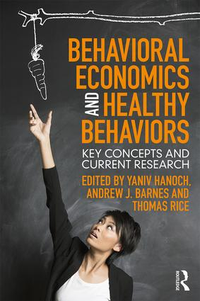 Behavioral Economics and Healthy Behaviors: Key Concepts and Current Research book cover