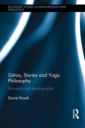 Sūtras, Stories and Yoga Philosophy: Narrative and Transfiguration, 1st Edition (Hardback) book cover